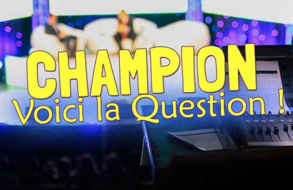 Champion, voici la question !
